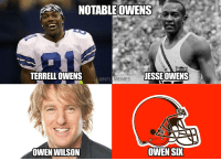 This Browns season is more f'ed up than Owen Wilson's nose..: NOTABLE OWENS  TERRELL OWENS  JESSE OWENS  NFL MEMES  OWEN SIX  OWEN WILSON This Browns season is more f'ed up than Owen Wilson's nose..