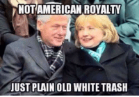 NOTAMERICAN ROYALTY  JUST PLAIN OLD WHITE TRASH ~TCC