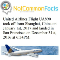 "👌🏽 Comment ""UNITED"" letter by letter without getting interrupted. I bet you can't!: NotCommonFacts  @Not common facts  United Airlines Flight UA890  took off from Shanghai, China on  January 1st, 2017 and landed in  San Francisco on December 31st,  2016 at 6:34PM  UNITED 👌🏽 Comment ""UNITED"" letter by letter without getting interrupted. I bet you can't!"