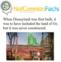 . ❕Double Tap ! 👉🏽 Tag someone! ❕Follow @snoop my other account! .: NotCommonFacts  @Notcommon facts  When Disneyland was first built, it  was to have included the land of Oz,  but it was never constructed. . ❕Double Tap ! 👉🏽 Tag someone! ❕Follow @snoop my other account! .