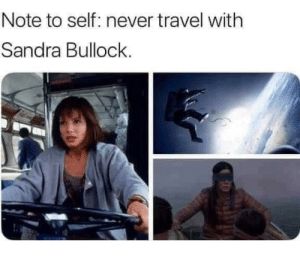 Dank, Memes, and Target: Note to self: never travel with  Sandra Bullock. just a PSA for everyone by 805chris MORE MEMES
