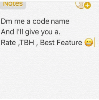 doing alll🐐💕: Notes  Dm me a code name  And I'll give you a  Rate TBH Best Feature doing alll🐐💕
