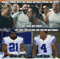 Hey Memes: NOTHERE NOTEVER!  HEY ZEKEIGOTIN FREE, DID YOUPAYANYTHINGP  @NFL MEMES  NOPE.  30  16  2ND & 8 4TH  00
