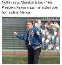 "Baseball, Memes, and Yee: Nothin' says ""Baseball is back"" like  President Reagan rippin' a fastball over  home plate. Merica. Yeee Yee! Merica!! Drop a like!!"