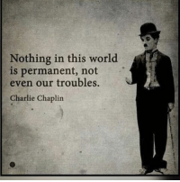 """Charlie, Life, and Tumblr: Nothing in this world  is permanent, not  even our troubles.  Charlie Chaplin <p><a href=""""http://great-quotes.tumblr.com/post/158733324172/image-dont-be-depressed-enjoy-the-life-before"""" class=""""tumblr_blog"""">great-quotes</a>:</p>  <blockquote><p>[Image] Don't be depressed, enjoy the life before it's too late.<br/><br/><a href=""""http://cool-quotes.net/"""">MORE COOL QUOTES!</a></p></blockquote>"""