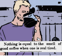 Smell, Target, and Tumblr: Nothing is equal to the smell of  good coffee when one is real tired. incorrectmarvelcomicsquotes: Albany Ledger, Missouri, September 9, 1898.  Marvel and @yesterdaysprint #8.