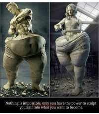 Memes, 🤖, and Dedication: Nothing is impossible, only you have the power to sculpt  yourself into what you want to become. Fit as that = Healthy and shows dedication
