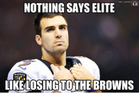 Joe Flacco and the Ravens fall to the Browns!: NOTHING SAYS ELITE  ONFL MEMES  RAVENS  LOSING TO THE  BROWNS Joe Flacco and the Ravens fall to the Browns!