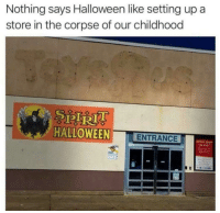 Halloween: Nothing says Halloween like setting up a  store in the corpse of our childhood  HALLOWEEN ENTRANCE  entire store  on sale!