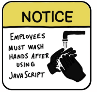 Keep your employees hygienic: NOTICE  EmPloyees  MUST WASH  HANDS AFTER  USIN G  JAva ScrIPtT Keep your employees hygienic