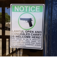 Don't be an easy target liberal Trump MAGA PresidentTrump NotMyPresident USA theredpill nothingleft conservative republican libtard regressiveleft makeamericagreatagain DonaldTrump mypresident buildthewall memes funny politics rightwing blm snowflakes: NOTICE  LAWFUL OPEN AND  CONCEALED CARRY  IS WELCOME HERE!  We refuse to be a disarmed  victim zone. Help keep our  town safe and crime free. Keep  our weapon holstered unless  he need arises Don't be an easy target liberal Trump MAGA PresidentTrump NotMyPresident USA theredpill nothingleft conservative republican libtard regressiveleft makeamericagreatagain DonaldTrump mypresident buildthewall memes funny politics rightwing blm snowflakes