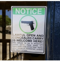 Well said! We'll never be a 'disarmed victims' zone! God bless the Second Amendment! patriots americanpatriots politics conservative libertarian patriotic republican usa america americaproud peace nowar wethepeople patriot republican freedom secondamendment MAGA PresidentTrump: NOTICE  LAWFUL OPEN AND  CONCEALED CARRY  IS WELCOME HERE!  We refuse to be a disarmed  victim zone. Help keep our  town safe and crime free. Keep  our weapon holstered unless  he need arises. Well said! We'll never be a 'disarmed victims' zone! God bless the Second Amendment! patriots americanpatriots politics conservative libertarian patriotic republican usa america americaproud peace nowar wethepeople patriot republican freedom secondamendment MAGA PresidentTrump
