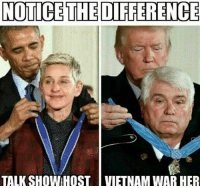 Memes, Politics, and Army: NOTICE THE DIFFERENCE  TALK SHOW HOSTVIETNAM WAR HER ----------------- Proud Partners 🗽🇺🇸: ★ @conservative.american 🇺🇸 ★ @raised_right_ 🇺🇸 ★ @conservativemovement 🇺🇸 ★ @millennial_republicans🇺🇸 ★ @the.conservative.patriot 🇺🇸 ★ @conservative.female 🇺🇸 ★ @brunetteandpolitical 🇺🇸 ★ @emmarcapps 🇺🇸 ----------------- bluelivesmatter backtheblue whitehouse politics lawandorder conservative patriot republican goverment capitalism usa ronaldreagan trump merica presidenttrump makeamericagreatagain trumptrain trumppence2016 americafirst immigration maga army navy marines airforce coastguard military armedforces ----------------- The Conservative Nation does not own any of the pictures or memes posted. We try our best to give credit to the picture's rightful owner.