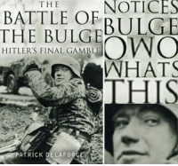 MeIRL, What, and Final: NOTICES  BULGE  THE  BATTLE OF  THE BULG  HITLER'S FINAL GAMBLE  WHAT  HIS  ATRICK DELAFORG meirl