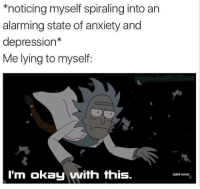 Adult Swim, Anxiety, and Depression: *noticing myself spiraling into arn  alarming state of anxiety and  depression*  Me lying to myself:  I'm okay with this.  (adult swim]