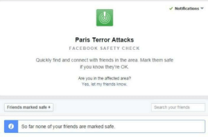 Facebook, Friends, and Tumblr: Notifications  Paris Terror Attacks  FACEBOOK SAFETY CHECK  Quickly find and connect with friends in the area. Mark them safe  if you know they're OK.  Are you in the affected area?  Yes, let my friends know.  Friends marked safe +  Search your friends  O So far none of your friends are marked safe. travelingcolors:  leebarguss:  Facebook is allowing people in Paris to let their friends know they are safe. You can access the page here.   All my friend from Paris are safe, hope yours too! Stay strong!!!