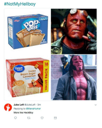 First of all, who eats brown sugar pop tarts?:  #NotMyHellboy  16  Great  Frosted  Brown Sugar  Cinnamon  2  Juke Left @JukeLeft 3m  Replying to @MensHumor  More like HeckBoy  ti. First of all, who eats brown sugar pop tarts?