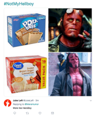 Dank, Sugar, and Arts:  #NotMyHellboy  op  arts  16  Frosted  Brown Sugar  Cinnamon  2  Juke Left QJukeLeft 3m  Replying to @MensHumor  More like HeckBoy  t2