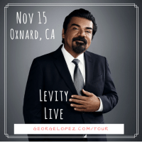 George Lopez, Memes, and Live: NOV 15  OXNARD, CA  LEVITY  LIVE  GEORGE LOPEZ. COM/TOu R Come see el mas chingon at Levity Live on November 15th!  Tickets on sale now: www.georgelopez.com/tour