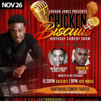 TOMORROW it goes DOWN DMV! 1st Show SOLD OUT and 9pm show is running Low NOW!!! Go To LINK IN BIO Now to grab your Tickets so you can be at my B Day Comedy Show!!! I LOVE MY CITY!!! Thanks for All the Luv!🙌🏾🙌🏾😜😎 standup chickennbiscuits juhahnjones: NOV26  JUHAHN JONES PRESENTS  DHICKE  BIRTHDAY COMEDY SHOW  FEATURING  BRANDON BROADY  & UNCLE TONY  HOSTED BY  DULO  MUSIC BY DJ JOE CAT DADDY  6:30PM SOLD OUT I 9PM JUST ADDED  DRAFTHOUSE COMEDY THEATER  1100 13TH ST NW, WASHINGTON, DC  GET TICKETS @ WWW.DRAFTHOUSECOMEDY.COM (UNDER UPCOMING EVENTS) TOMORROW it goes DOWN DMV! 1st Show SOLD OUT and 9pm show is running Low NOW!!! Go To LINK IN BIO Now to grab your Tickets so you can be at my B Day Comedy Show!!! I LOVE MY CITY!!! Thanks for All the Luv!🙌🏾🙌🏾😜😎 standup chickennbiscuits juhahnjones