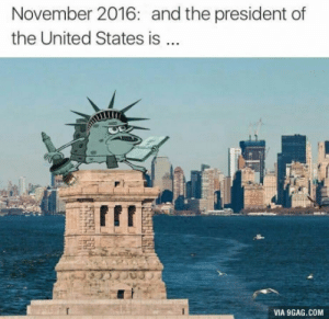 9gag, Trump, and United: November 2016: and the president of  the United States is  IIT  VIA 9GAG.COM Its either Trump or Hillary but the reaction stays the same