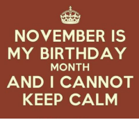 """""""Uh, and if you don't know, now you know 💥"""" ♏️ scorpioseason: NOVEMBER IS  MY BIRTHDAY  MONTH  AND I CANNOT  KEEP CALM """"Uh, and if you don't know, now you know 💥"""" ♏️ scorpioseason"""