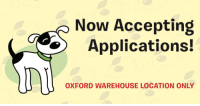 Now Accepting  Applications!  OXFORD WAREHOUSE LOCATION ONLY We're accepting applications! We're looking for dog treat packers—must be able to stand for long periods of time, and lift 40-50 lb. boxes when necessary. No calls; apply in-store. We're located at 1559 N. Lapeer Rd., in Oxford, Michigan. Come on in!