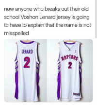 Nba, School, and Old: now anyone who breaks out their old  school Voshon Lenard jersey is going  to have to explain that the name is not  misspelled  LENARD  TORS 😭😂😭😭