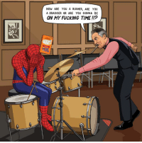 Fucking, J. Jonah Jameson, and Spider: NOW ARE YOU A RUSHER, ARE YOU  A DRAGGER OR ARE YOU GONNA BE  ON MY FUCKING TIME!!P Dear Jim,  Could you paint Spider-Man sitting at a drum kit bawling his eyes out, while J.K. Simmons in full J Jonah Jameson costume pelts him with Uncle Ben's rice and yells at him to stay in time? Dominic Burchnall