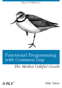 Mike Tyson, Common, and Programming: Now CCCCCkith))))  Functional Programming  with Common Lisp  The Mothst Usthful Guide  O RLY  Mike Tyson Ah, yes not the Lisp textbook that we needed, but the one that we all deserved