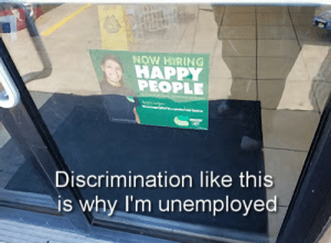 Its not okay to discriminate.: NOW HIRING !  HAPP  PEOPLE  Discrimination like thi  is why I'm unemployed Its not okay to discriminate.