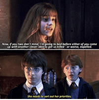 Try to write 'Golden Trio' in the comments with your eyes closed △⃒⃘: Now, if you two don't mind, I'm going to bed before either of you come  up with another clever idea to get us killed- or worse, expelled.  HELOSTPROPHEC  She needs to sort out her priorities. Try to write 'Golden Trio' in the comments with your eyes closed △⃒⃘