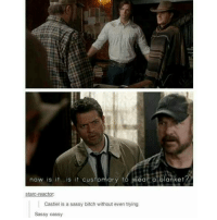 This reminded me of the cowboy episode of Legends of tomorrow: now is it...is it customary to wear a blanket?  starc-reactor:  Castiel is a sassy bitch without even trying  Sassy Cassy This reminded me of the cowboy episode of Legends of tomorrow
