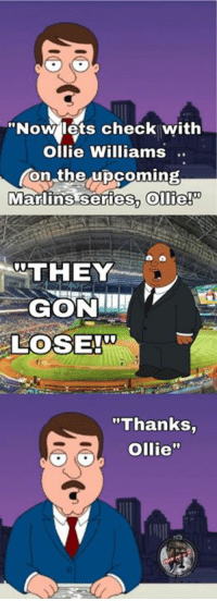 "We've been on a tear lately.  5 wins in the month of August. Just ready for the playoffs to start and the growing pains to be over. 🐟🐠🐟 #FLSwordfish: ""Now lets check with  Ollie Williams  on the upcoming  Marlins series. ollie!  0  THEY  LOSEl  ""Thanks,  Ollie"" We've been on a tear lately.  5 wins in the month of August. Just ready for the playoffs to start and the growing pains to be over. 🐟🐠🐟 #FLSwordfish"