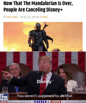 But how will they watch frozen?: Now That The Mandalorian Is Over,  People Are Canceling Disney+  BY MIKE JONES - ON DEC 30, 2019 IN TV NEWS  Disney*  You weren't supposed to do that  NEWS  made with mematic  STATE UNION  THE But how will they watch frozen?