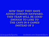 """Who are: the Boston Celtics?"" #JeopardySports #Celtics https://t.co/pQF5f6lIMg: NOW THAT THEY HAVE  ADDED GORDON HAYWARD  THIS TEAM WILL BE GOOD  ENOUGH TO LOSE TO  THE CAVS IN 6 GAMES  INSTEAD OF 5  @JeopardySports facebook.com/JeopardySports ""Who are: the Boston Celtics?"" #JeopardySports #Celtics https://t.co/pQF5f6lIMg"