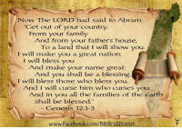 """genesys: Now The LORD had said to Abram:  Get out of your country,  From your family  And from your fathers house  To a land that I will show you  will make you a great nation;  I will bless you  And make your name great;  And you shall be a blessing.  I will bless those who bless you  And I will curse him who curses you  And in you all the families of the earth  shall be blessed.""""  Genesis 12:1-3  www.facebook.com/BiblicalZionist"""