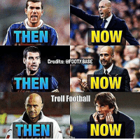 Conte.. 😮: NOW  THEN  Credits: FOOTY BASE  THEN  NOW  Troll Football  Now  THEN Conte.. 😮