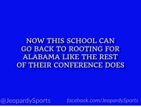 "Facebook, School, and Sports: NOW THIS SCHOOL CAN  GO BACK TO ROOTING FOR  ALABAMA LIKE THE REST  OF THEIR CONFERENCE DOES  @JeopardySports facebook.com/JeopardySports ""What is: the University of Georgia?"" #JeopardySports #SugarBowl https://t.co/zGBCMM1evO"