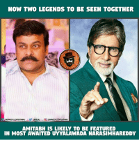 Get Ready For Some Magic 👊: NOW TWO LEGENDS TO BE SEEN TOGETHER  P AGE  R T  DPVEUU  AMITABH IS LIKELY TO BE FEATURED  IN MOST AWAITED UYYALAWADA NARASIMHAREDDY Get Ready For Some Magic 👊