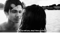 http://iglovequotes.net/: Now 've told you, okay? Now you' know http://iglovequotes.net/