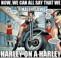 Memes, Saw, and Shazam: NOW, WE CAN ALL SAY THAT WE  FINALLY SAW  WHAT  ARE YOU  DONG?PLAYN  ITS NOT  A THNG. ITSA  HOOKY,HOP  ON  A HARLEYP  yeAH  I GOT n  TM  ON  THAT THNG  OKAY, THEN..  DO THO SWITCHOROO  PMPLE  UOUTTA HERE  @reacomiceme  HARLEY ON A HARLEY Idk, should I go see the new Spider-Man movie? Oh right I'm poor. Anyone got the pirated version?? - Hawkman harleyquinn shazam billybatson marvel