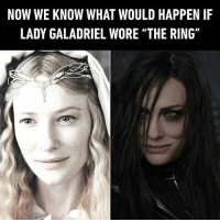 "9gag, Love, and Memes: NOW WE KNOW WHAT WOULD HAPPEN IF  LADY GALADRIEL WORE ""THE RING"" When you suddenly fell in love with Black Metal. Follow @9gag to laugh more. 9gag Thor Cate Hela"