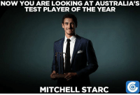 Congratulations Mitchell Starc on winning the award.: NOW YOU ARE LOOKING AT AUSTRALIA'S  TEST PLAYER OF THE YEAR  MITCHELL STARC Congratulations Mitchell Starc on winning the award.
