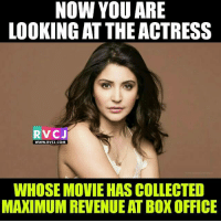 Anushka Sharma!: NOW YOU ARE  LOOKING AT THEACTRESS  RVCJ  WWW. RVCJ.COM  WHOSE MOVIE HAS COLLECTED  MAXIMUM REVENUEAT BOX OFFICE Anushka Sharma!