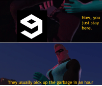 "Http, Garbage, and Via: Now, you  just stay  here.  They usually pick up the garbage in an hour <p>Potential new format? via /r/MemeEconomy <a href=""http://ift.tt/2w9GWa4"">http://ift.tt/2w9GWa4</a></p>"