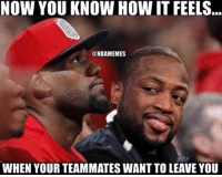 Guess who's on the receiving end now. Cavs Nation: NOW YOU KNOW HOW IT FEELS  @NBAMEMES  WHEN YOUR TEAMMATES WANT TO LEAVE YOU Guess who's on the receiving end now. Cavs Nation