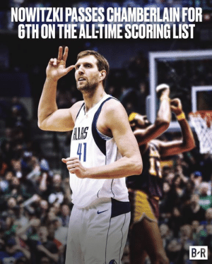 History, Time, and List: NOWITZKI PASSES CHAMBERLAIN FOR.  GTHON THEALL-TIME SCORING LIST  IAS  B-R History for Dirk 🔥