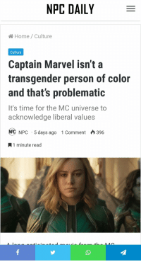 transgender: NPC DAILY  A Home/Culture  Culture  Captain Marvel isn't a  transgender person of color  and thats problematic  It's time for the MC universe to  ac  knowledge liberal values  NPC NPC 5 days ago 1 Comment396  1 minute read