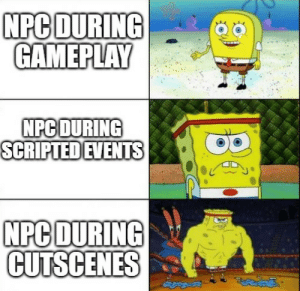 Why, Npc, and Events: NPC DURING  GAMEPLAY  NPC DURING  SCRIPTED EVENTS  NPC DURING  CUTSCENES Why is it always like this?